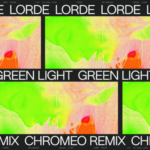 Green Light - Chromeo Remix