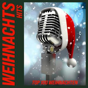 Weihnachts Hits: Top 100 Weihnachten