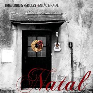 Thiaguinho & Péricles convidam: Então É Natal