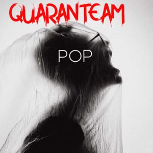 Quaranteam: Pop