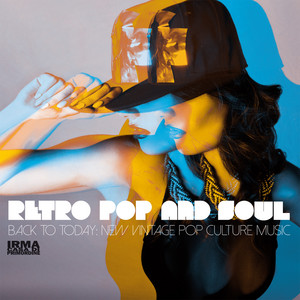 Retro Pop And Soul (Back To Today: New Vintage Pop Culture Music)
