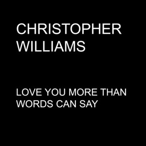 Love You More Than Words Can Say - Single