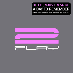 A Day To Remember (Trancemission 2011 Fest Anthem) [The Remixes]