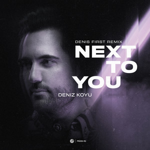 Next To You (Denis First Remix)