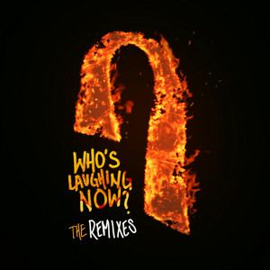 Who's Laughing Now (The Remixes) album