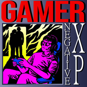 Gamer - Negative XP