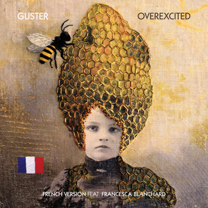 Overexcited (feat. Francesca Blanchard) - French Version by Guster, Francesca Blanchard