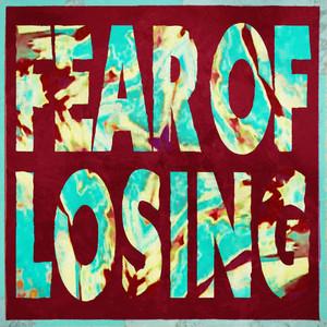 Fear of Losing