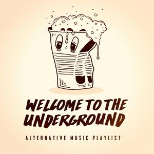 Welcome to the Underground - Alternative Music Playlist album