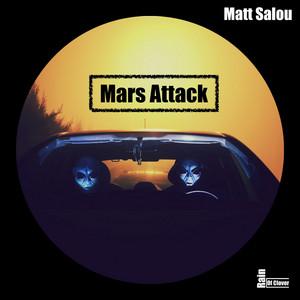 Mars Attack - Original Mix by Matt Salou
