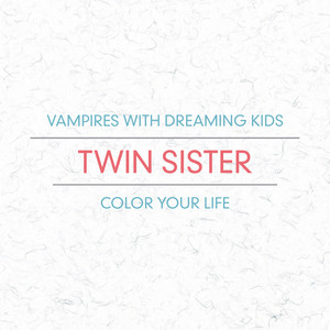 Vampires With Dreaming Kids / Color Your Life