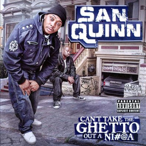 Can't Take the Ghetto out a Ni#@A