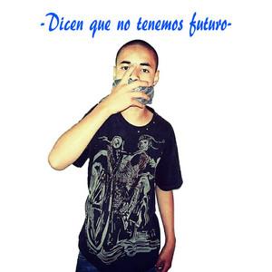 Dicen Que No Tenemos Futuro (feat. Leonchosss)