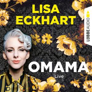 Omama - Live - Lesung aus dem Literaturhaus Leipzig (Gekürzt) Audiobook