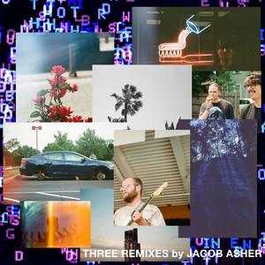 Three Remixes by Jacob Asher