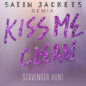 Kiss Me Clean (Satin Jackets Remix)
