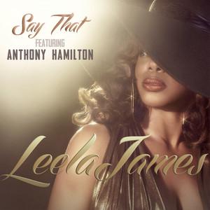 Say That (feat. Anthony Hamilton)