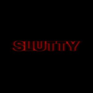 Slutty