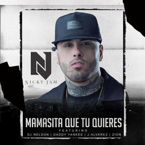 Mamasita Que Tu Quieres (feat. Daddy Yankee, Zion, J Alvarez & DJ Nelson)