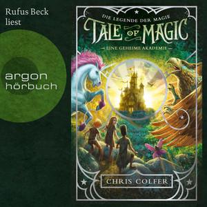 Eine geheime Akademie [Tale of Magic: Die Legende der Magie, Band 1 (Ungekürzt)] Audiobook