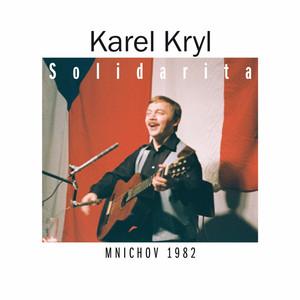 Karel Kryl - Solidarita (Mnichov 1982)