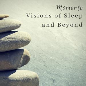 Momento - Visions of Sleep and Beyond
