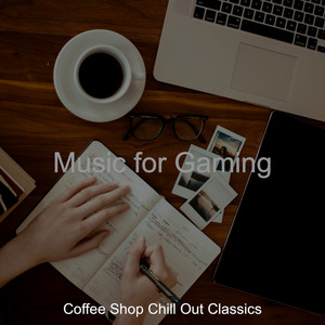 Laid-back Gaming by Coffee Shop Chill Out Classics