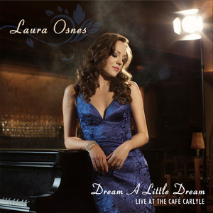 Dream a Little Dream - Live at the Cafe Carlyle