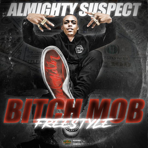 Bitch Mob Freestyle by Almighty Suspect