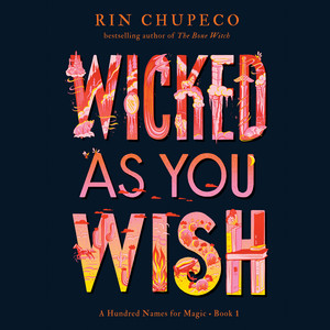 Wicked As You Wish - A Hundred Names for Magic, Book 1 (Unabridged)