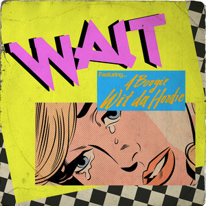 Wait (feat. A Boogie Wit da Hoodie)