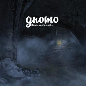 Donde Cae la Noche - Gnomo