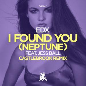 I Found You (Neptune) [Castlebrook Remix]