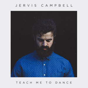 Teach Me to Dance - Jervis Campbell