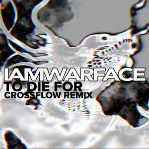 TO DIE FOR. (Crossflow Remix)