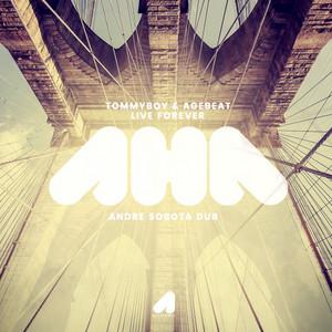 Live Forever (Andre Sobota Dub)