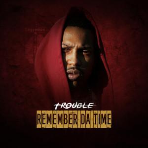 Remember da Time