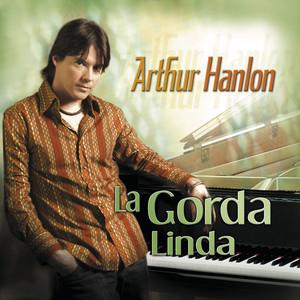 Arthur Hanlon - La Gorda Linda (Spanglish Version) - Line Dance Music