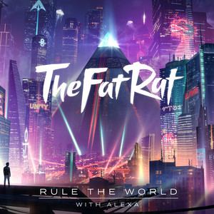 Rule the World by TheFatRat, AleXa
