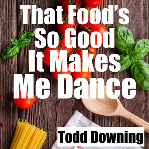 That Food's So Good It Makes Me Dance