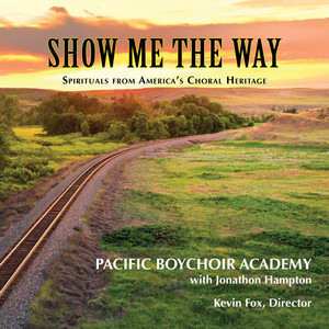 Soon Ah Will Be Done by Pacific Boychoir Academy