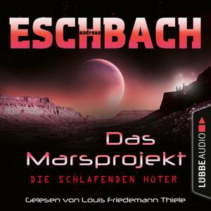 Die schlafenden Hüter - Das Marsprojekt, Teil 5 (Ungekürzt) Audiobook