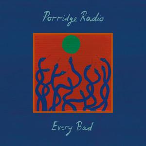 Porridge Radio  Every Bad :Replay