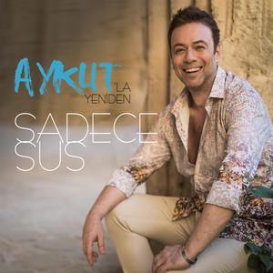 Aykut'la Yeniden Sadece Sus album