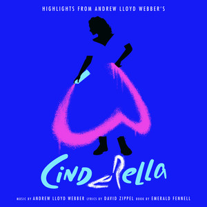 """(Highlights From) Andrew Lloyd Webber's """"Cinderella"""""""