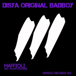 Disya Original BadBoy Feat Major Mackerel