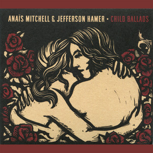 Child Ballads - Anaïs Mitchell