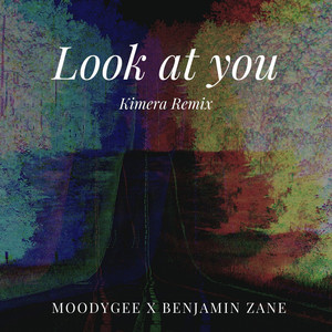 Look At You (Kimera Remix)