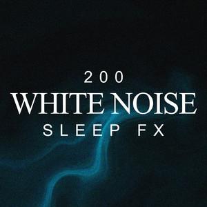 ! ! ! ! 200 White Noise Sleep FX ! ! ! !