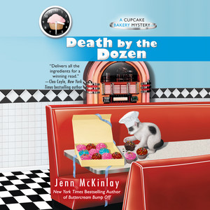 Death by the Dozen - A Cupcake Bakery Mystery, Book 3 (Unabridged)